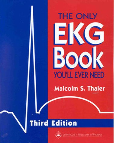 Only EKG Book You'll Ever Need  3rd 1999 (Revised) edition cover
