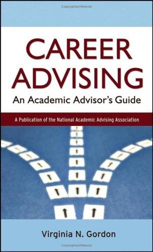 Career Advising An Academic Advisor's Guide  2006 edition cover