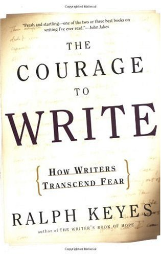 Courage to Write How Writers Transcend Fear  1995 (Revised) 9780805074673 Front Cover