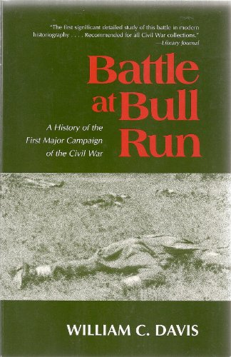 Battle at Bull Run A History of the First Major Campaign of the Civil War N/A 9780807108673 Front Cover