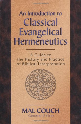 Introduction to Classical Evangelical Hermeneutics A Guide to the History and Practice of Biblical Interpretation  2000 edition cover