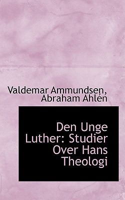Den Unge Luther : Studier over Hans Theologi  2009 edition cover