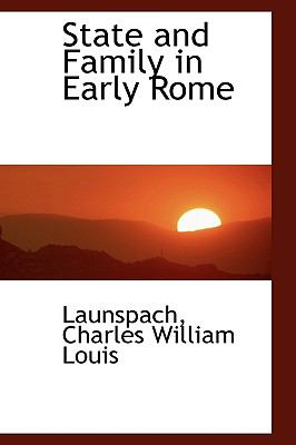 State and Family in Early Rome N/A 9781113471673 Front Cover