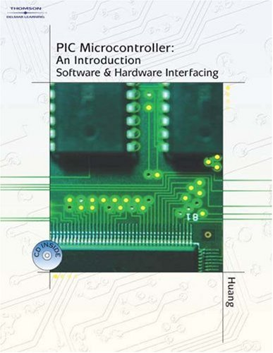 PIC Microcontroller : an Introduction to Software and Hardware Interfacing   2005 9781401839673 Front Cover