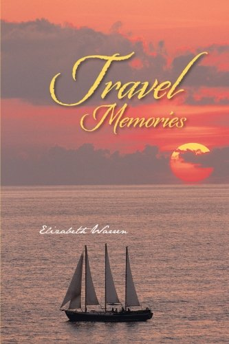 Travel Memories   2013 9781491827673 Front Cover
