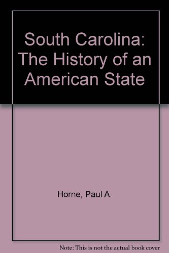 SOUTH CAROLINA:HISTORY OF AN A 1st 9781567339673 Front Cover