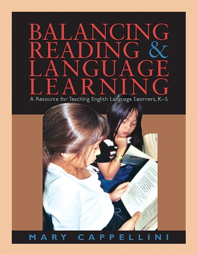 Balancing Reading and Language Learning A Resource for Teaching English Language Learners, K-5  2005 edition cover