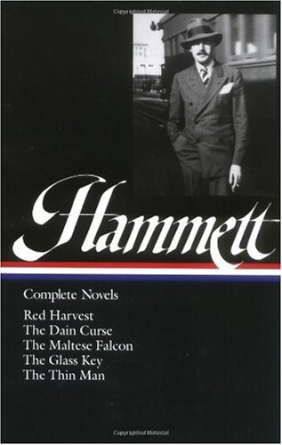 Hammett - Complete Novels Red Harvest; the Dain Curse; the Maltese Falcon; the Glass Key; the Thin Man N/A edition cover