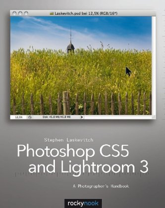 Photoshop CS5 and Lightroom 3 A Photographer's Handbook  2010 (Handbook (Instructor's)) 9781933952673 Front Cover