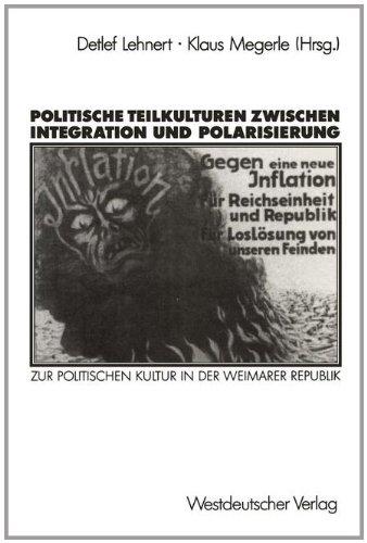 Politische Teilkulturen Zwischen Integration Und Polarisierung: Zur Politischen Kultur in Der Weimarer Republik  1990 edition cover