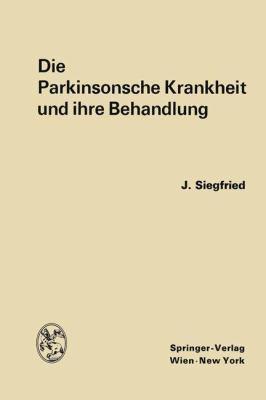 Die Parkinsonsche Krankheit und Ihre Behandlung   1968 9783709179673 Front Cover