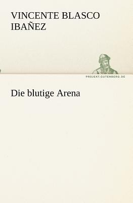 Die Blutige Aren  N/A 9783842403673 Front Cover