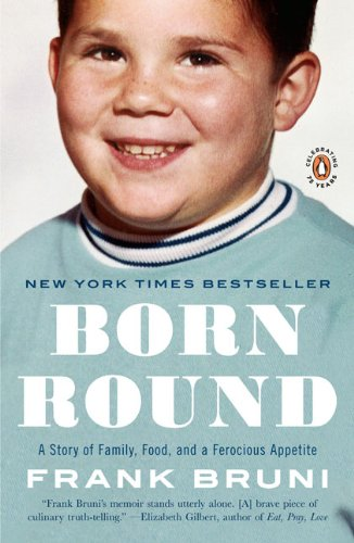Born Round A Story of Family, Food, and a Ferocious Appetite N/A edition cover