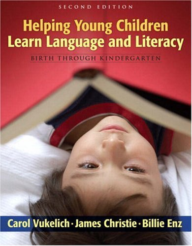 Helping Young Children Learn Language and Literacy Birth Through Kindergarten 2nd 2008 edition cover