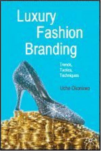 Luxury Fashion Branding Trends, Tactics, Techniques  2007 edition cover