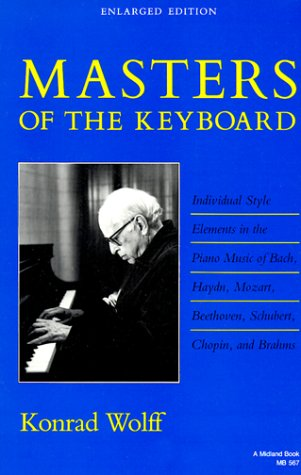 Masters of the Keyboard Individual Style Elements in the Piano Music of Bach, Haydn, Mozart, Beethoven, Schubert, Chopin, and Brahms Enlarged  edition cover