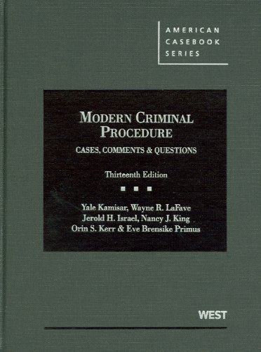 Modern Criminal Procedure Cases, Comments and Questions 13th 2012 (Revised) edition cover