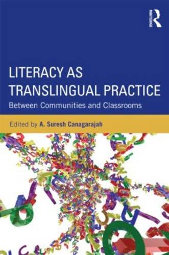 Literacy as Translingual Practice Between Communities and Classrooms  2013 9780415524674 Front Cover