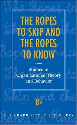 Ropes to Skip and the Ropes to Know Studies in Organizational Theory and Behavior 8th 2010 edition cover
