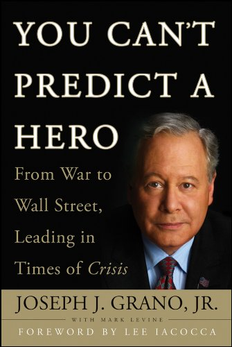 You Can't Predict a Hero From War to Wall Street, Leading in Times of Crisis  2009 edition cover