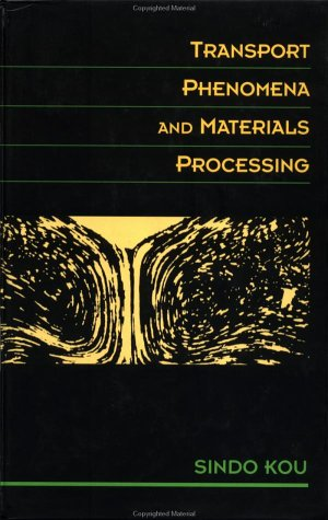 Transport Phenomena and Materials Processing   1996 edition cover