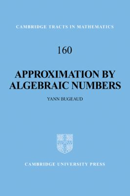 Approximation by Algebraic Numbers   2007 9780521045674 Front Cover
