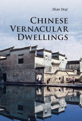 Chinese Vernacular Dwellings  3rd 2011 9780521186674 Front Cover