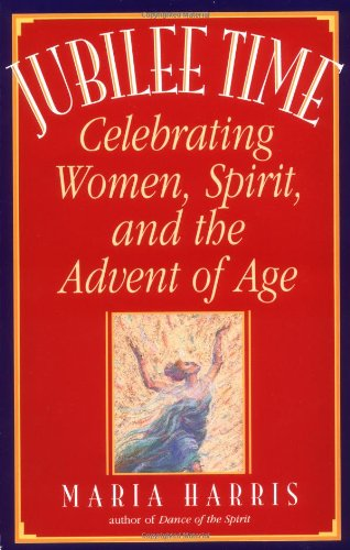 Jubilee Time Celebrating Women, Spirit, and the Advent of Age N/A 9780553374674 Front Cover
