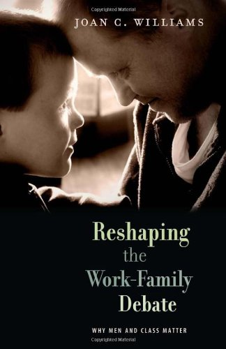 Reshaping the Work-Family Debate Why Men and Class Matter  2010 9780674055674 Front Cover