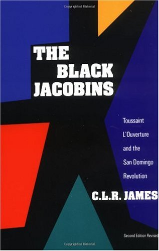 Black Jacobins Toussaint L'Ouverture and the San Domingo Revolution 2nd edition cover
