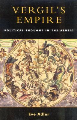 Vergil's Empire Political Thought in the Aeneid  2002 9780742521674 Front Cover