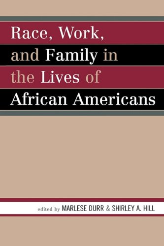 Race, Work, and Family in the Lives of African Americans   2006 edition cover