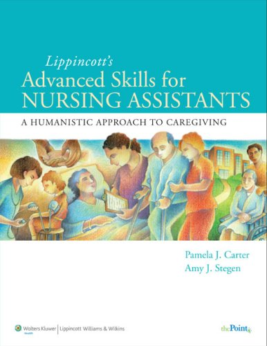 Lippincott's Advanced Skills for Nursing Assistants A Humanistic Approach to Caregiving  2010 edition cover