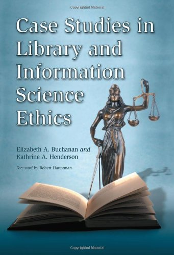 Case Studies in Library and Information Science Ethics   2009 edition cover