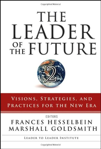 Leader of the Future 2 Visions, Strategies, and Practices for the New Era  2006 edition cover