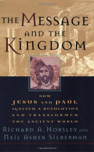 Message and the Kingdom How Jesus and Paul Ignited a Revolution and Transformed the Ancient World N/A edition cover