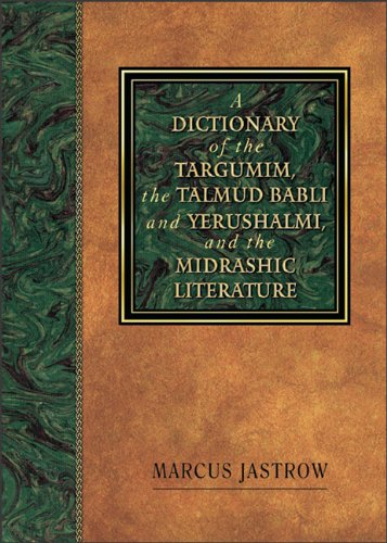 Dictionary of the Targumim, the Talmud Babli and Yerushalmi, and the Midrashic Literature  N/A 9780801046674 Front Cover
