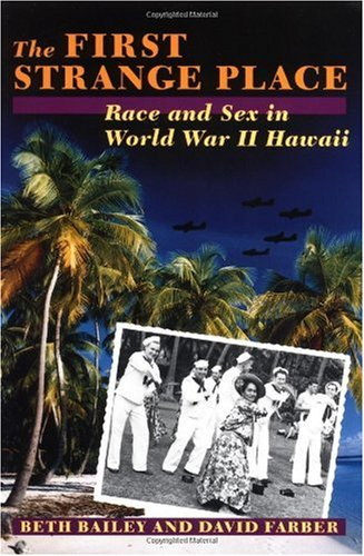 First Strange Place Race and Sex in World War II Hawaii  1994 (Reprint) edition cover