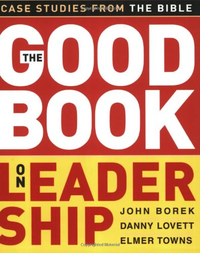 Good Book on Leadership Case Studies from the Bible  2005 edition cover