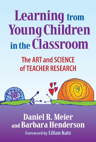 Learning from Young Children in the Classroom The Art and Science of Teacher Research  2006 edition cover