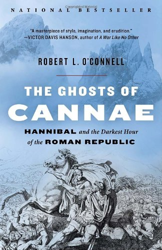 Ghosts of Cannae Hannibal and the Darkest Hour of the Roman Republic N/A edition cover