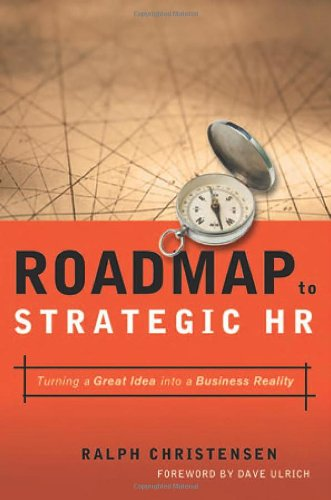Roadmap to Strategic HR Turning a Great Idea into a Business Reality  2005 edition cover
