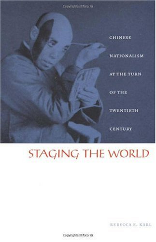 Staging the World Chinese Nationalism at the Turn of the Twentieth Century  2002 edition cover