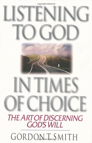 Listening to God in Times of Choice The Art of Discerning God's Will  1997 edition cover
