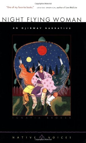 Night Flying Woman An Ojibway Narrative N/A edition cover