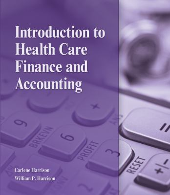 Introduction to Health Care Finance and Accounting   2013 9781111308674 Front Cover