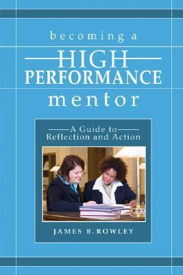 Becoming a High-Performance Mentor A Guide to Reflection and Action  2006 edition cover