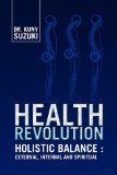Health Revolution Holistic Balance: External, Internal and Spiritual N/A edition cover