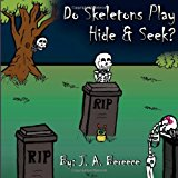Do Skeleton's Play Hide and Seek  N/A 9781492935674 Front Cover