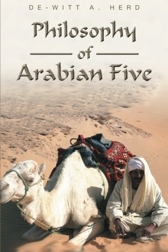 Philosophy of Arabian Five   2013 9781493110674 Front Cover